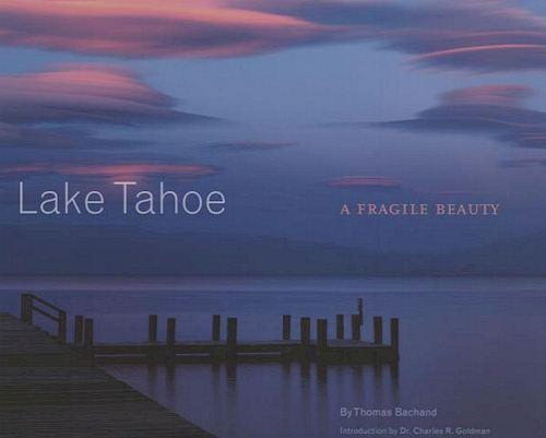 Lake Tahoe A Fragile Beauty